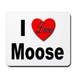 I Love Moose for Moose Lovers Mousepad