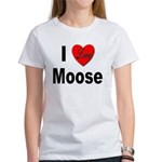 I Love Moose (Front) Women's T-Shirt