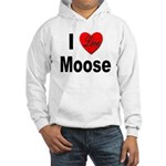 I Love Moose for Moose Lovers Hooded Sweatshirt