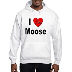I Love Moose for Moose Lovers Hoodie