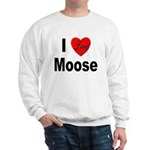 I Love Moose (Front) Sweatshirt