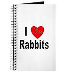I Love Rabbits for Rabbit Lovers Journal