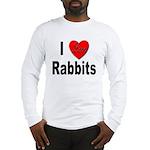 I Love Rabbits (Front) Long Sleeve T-Shirt