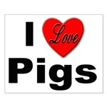 I Love Pigs for Pig and Hog Lovers Small Poster