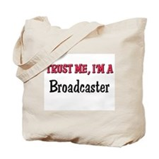 Trust Me I'm a Broadcaster Tote Bag