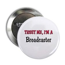 """Trust Me I'm a Broadcaster 2.25"""" Button"""