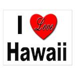 I Love Hawaii for Hawaiians Small Poster