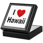I Love Hawaii for Hawaiians Keepsake Box