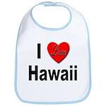 I Love Hawaii for Hawaiians Bib