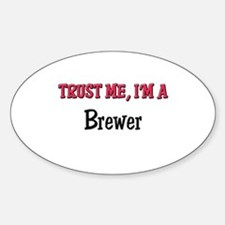 Trust Me I'm a Brewer Oval Decal