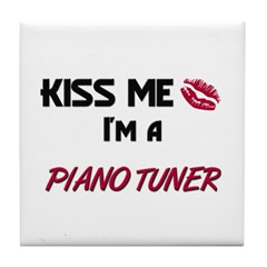 Kiss Me I'm a PIANO TUNER Tile Coaster