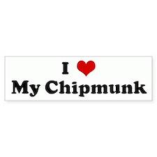 I Love My Chipmunk Bumper Bumper Sticker