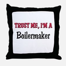 Trust Me I'm a Boilermaker Throw Pillow
