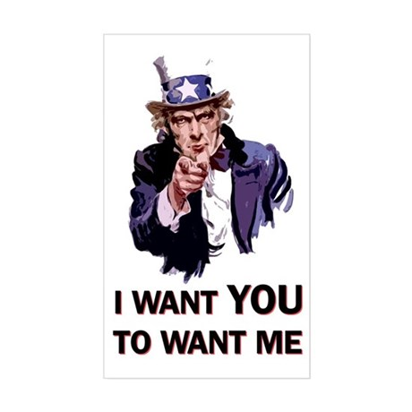 I WANT YOU TO WANT ME Rectangle Sticker