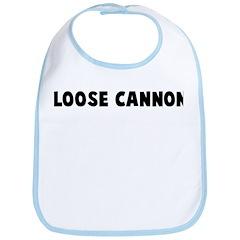 Loose cannon Bib