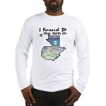 NEW! I found my son Long Sleeve T-Shirt