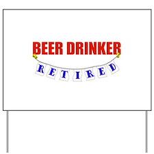Retired Beer Drinker Yard Sign