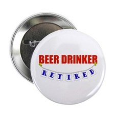 """Retired Beer Drinker 2.25"""" Button (100 pack)"""