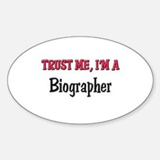 Trust Me I'm a Biographer Oval Decal