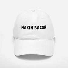 Makin bacon Baseball Baseball Cap