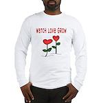 Watch Love Grow Long Sleeve T-Shirt