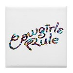 Cowgirls Rule Tile Coaster
