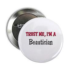 "Trust Me I'm a Beautician 2.25"" Button"
