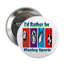 """I'd Rather Be Playing Sports 2.25"""" Button"""