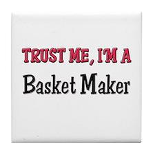 Trust Me I'm a Basket Maker Tile Coaster