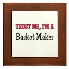Trust Me I'm a Basket Maker Framed Tile