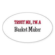 Trust Me I'm a Basket Maker Oval Decal