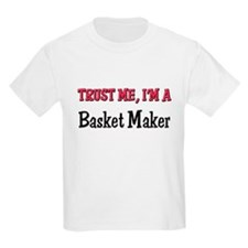 Trust Me I'm a Basket Maker T-Shirt