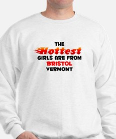Hot Girls: Bristol, VT Sweatshirt