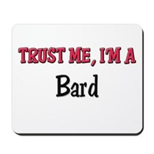 Trust Me I'm a Bard Mousepad