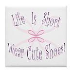 Wear Cute Shoes Tile Coaster