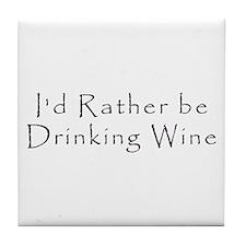 I'd Rather Be Drinking Wine Tile Coaster