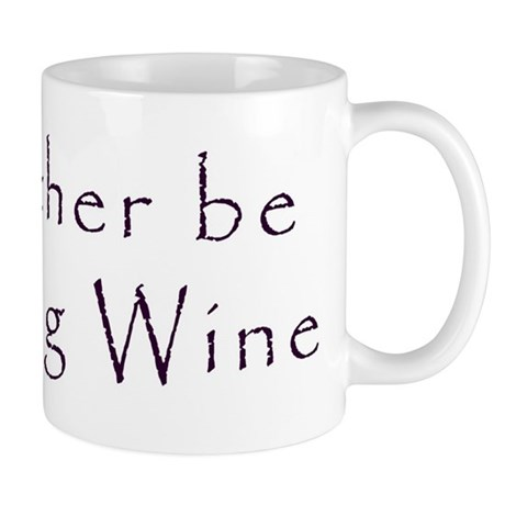 I'd Rather Be Drinking Wine Mug