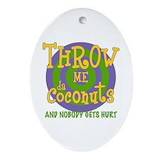 Throw Me da Coconuts Oval Ornament