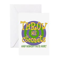 Throw Me da Coconuts Greeting Card