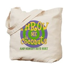 Throw Me da Coconuts Tote Bag