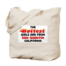 Hot Girls: San Quentin, CA Tote Bag