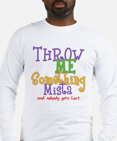 Throw Me Something Mista Long Sleeve T-Shirt