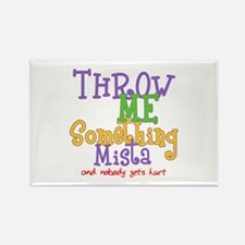 Throw Me Something Mista Rectangle Magnet (10 pack