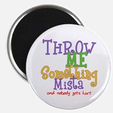 """Throw Me Something Mista 2.25"""" Magnet (100 pack)"""