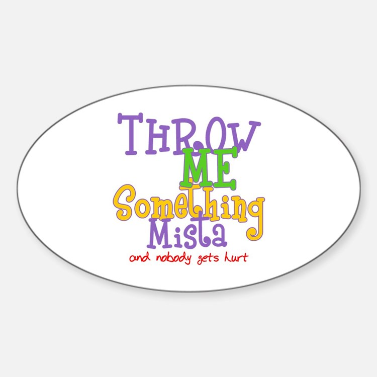 Throw Me Something Mista Oval Decal