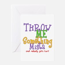 Throw Me Something Mista Greeting Card