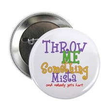 """Throw Me Something Mista 2.25"""" Button (10 pack)"""