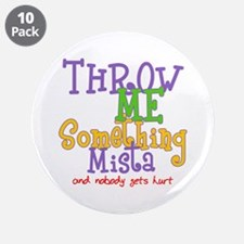 """Throw Me Something Mista 3.5"""" Button (10 pack)"""