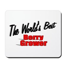 """""""The World's Best Berry Grower"""" Mousepad"""