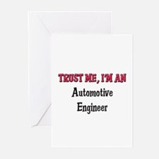 Trust Me I'm an Automotive Engineer Greeting Cards